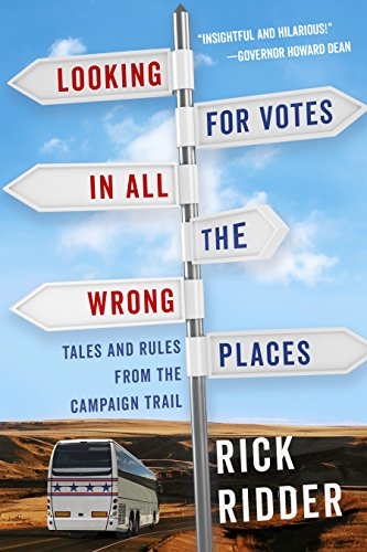 Looking for Votes in All the Wrong Places: Tales and Rules from the Campaign Trail