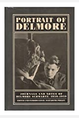 Portrait of Delmore: Journals and Notes of Delmore Schwartz, 1939-1959 Hardcover