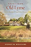 img - for Notes from Old Lyme: Life on the Marsh and Other Essays book / textbook / text book