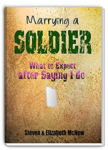 Marrying a Soldier: Army Wives, all there is to know. (Army Wives Handbook)