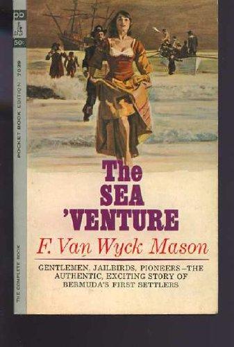 The Sea 'Venture by F. Van Wyck Mason