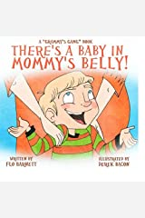 There's a Baby in Mommy's Belly! (Grammy's Gang Book 4) Paperback