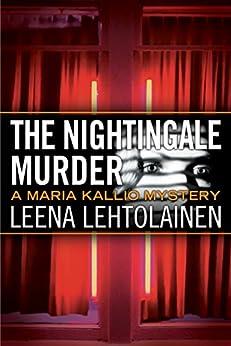 The Nightingale Murder (The Maria Kallio Series Book 9) by [Lehtolainen, Leena]