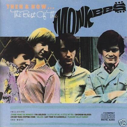 Then & Now...The Best of the Monkees by Arista
