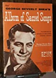 img - for George Beverly Shea's Album of Sacred Songs book / textbook / text book