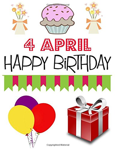 4 April Happy Birthday: Large Sized Sketchbook to Draw, Doodle, Sketch or Write, 4 April Birthday Gifts - (8.5x11 inch) (145 pages) PDF