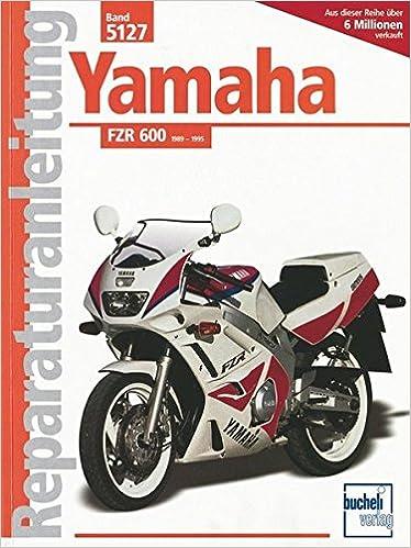 Yamaha Fzr 600 Ab 1989 Handbuch Für Pflege Wartung Und Reparatur Reparaturanleitungen Bücher