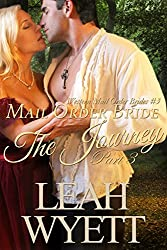 Mail Order Bride - The Journey Book 3: Clean Historical Mail Order Bride Romance (Western Mail Order Brides)