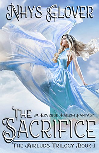 The Sacrifice: A Reverse Harem Fantasy (The Airluds Trilogy Book 1)