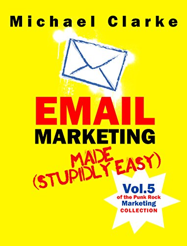 Amazon email marketing made stupidly easy vol 7 of the email marketing made stupidly easy vol 7 of the punk rock marketing fandeluxe Epub