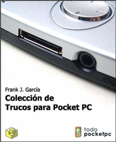 Coleccion de Trucos para Pocket PC (Spanish (Ppc Pc)