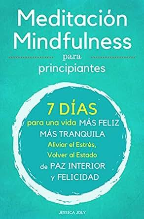 Meditación: 2 Libros en 1 - Meditación y Mindfulness para ...
