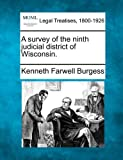 A survey of the ninth judicial district of Wisconsin, Kenneth Farwell Burgess, 1240129203