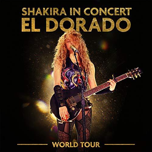 Shakira In Concert: El Dorado Wo...