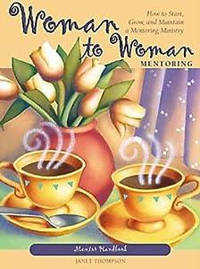 Woman to Woman Mentoring (Mentor Member Book)