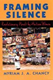 Framing Silence : Revolutionary Novels by Haitian Women, Chancy, Myriam J. A., 0813523397
