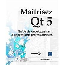 Maîtrisez Qt 5