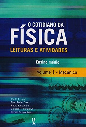 O Cotidiano da Física. Leituras e Atividades. Mecânica. Ensino Médio - Volume 2