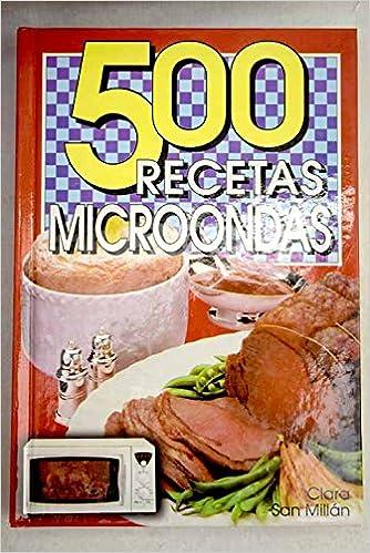 500 recetas de microondas: Amazon.es: Clara San Millán: Libros