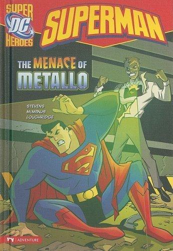 The Menace of Metallo by Stevens Eric/ McManus Shawn (ILT)/ Loughridge Lee (ILT) published by Capstone Pr Inc (2009) [Library Binding]