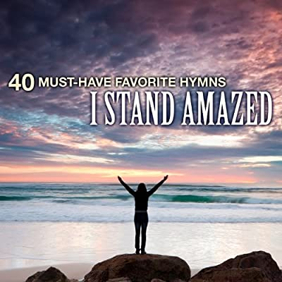 40 Must-Have Favorite Hymns: I Stand Amazed from Cobra Entertainment Llc