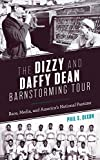 The Dizzy and Daffy Dean Barnstorming Tour: Race, Media, and America's National Pastime