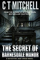 The Secret of Barnesdale Manor: A Detective Jack Creed Short Read (Cabarita Crime Series Book 3)