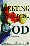 Meeting the Living God by William J. O'Malley (2014-05-16)