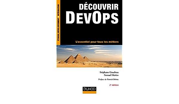 Amazon.com: Découvrir DevOps - 2e éd.: Lessentiel pour tous les métiers (French Edition) eBook: Stéphane Goudeau, Samuel Metias: Kindle Store