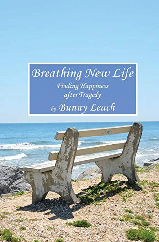 Breathing New Life: Finding Happiness After Tragedy