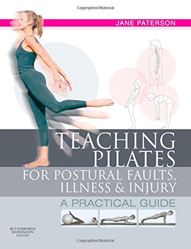 Teaching pilates for postural faults, illness and injury: a practical guide, 1e