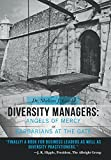 img - for Diversity Managers: Angels of Mercy or Barbarians at the Gate: An Evidence-Based Assessment of the Relationship Between Diversity Manageme book / textbook / text book