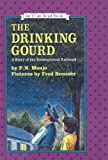 img - for The Drinking Gourd: A Story of the Underground Railroad (I Can Read Books: Level 3) book / textbook / text book