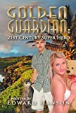 img - for Golden Guardian: 21st Century Super Hero book / textbook / text book