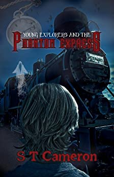 Young Explorers and the Phantom Express by [Cameron, S T]