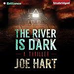 The River Is Dark | Joe Hart