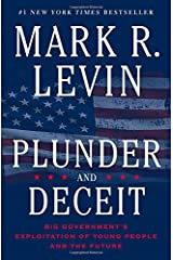Plunder and Deceit: Big Government's Exploitation of Young People and the Future Hardcover
