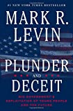 Book cover from Plunder and Deceit: Big Governments Exploitation of Young People and the Future by Mark R. Levin