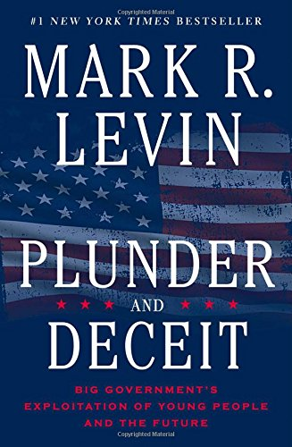 Plunder And Deceit by Mark R. Levin