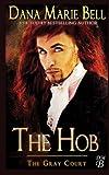 The Hob (The Gray Court) (Volume 4)