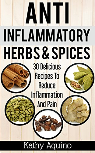 Anti Inflammatory Herbs Spices Delicious Inflammation ebook product image