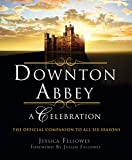 Downton Abbey - A Celebration: The Official