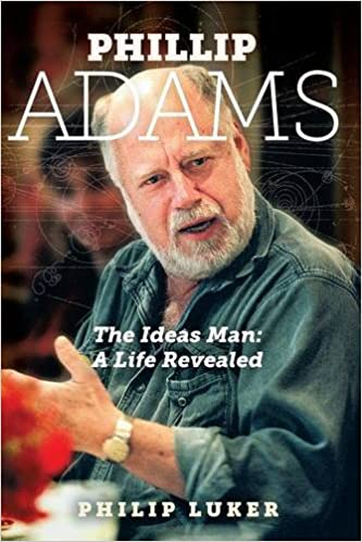 Phillip Adams The Ideas Man A Life Revealed 9780987073464 Luker Philip Books
