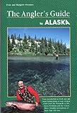 The Angler's Guide to Alaska, Evan Swenson and Margaret Swenson, 1560441070