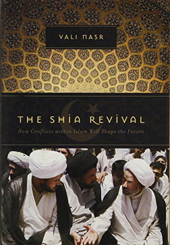 Cover of The Shia Revival: How Conflicts within Islam Will Shape the Future