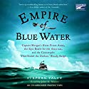 Empire of Blue Water Audiobook by Stephan Talty Narrated by John H. Mayer