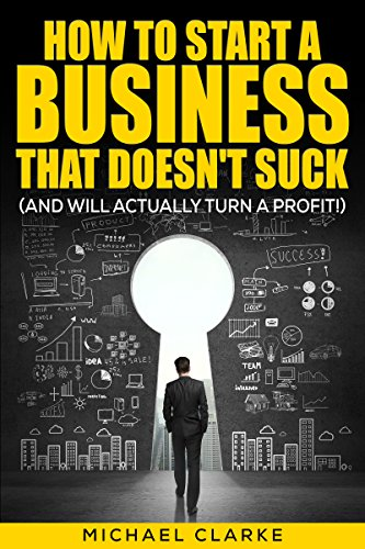 #freebooks – [Kindle] How to Start a Business That Doesn't Suck (and Will Actually Turn a Profit) – FREE until June 28th