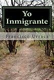 Yo Inmigrante, Francisco Urraca, 1499117302