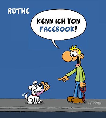 Kenn ich von Facebook (Shit happens!) Gebundenes Buch – 1. September 2016 Ralph Ruthe Lappan 3830334303 HUMOR / General