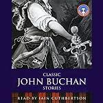 Classic John Buchan Stories |